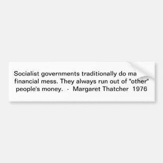 Socialist governments traditionally do make a f... car bumper sticker