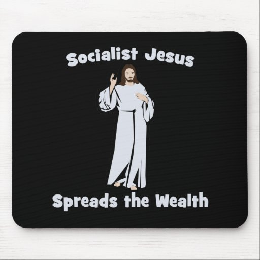 Socialist Jesus Spreads the Wealth Mouse Pad