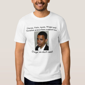 Socialists everywhere support him! t shirt