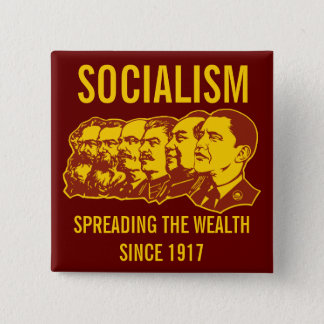 Socialists: Spreading the Wealth Customizable! Pinback Button