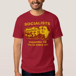 Socialists: Spreading the Wealth Customizable! T-Shirt