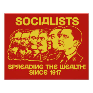 Socialists: Spreading the Wealth Poster