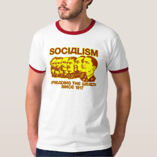 Socialists: Spreading the Wealth Shirt