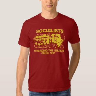 Socialists: Spreading the Wealth T Shirt