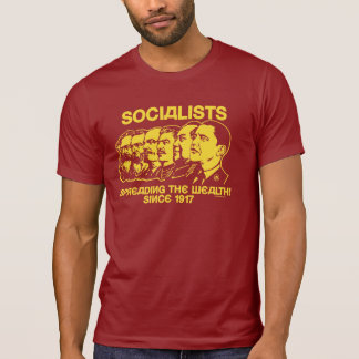 Socialists: Spreading the Wealth T Shirts