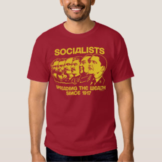 Socialists: Spreading the Wealth Tee Shirt