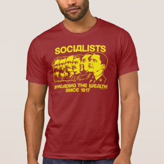 Socialists: Spreading the Wealth Tee Shirts