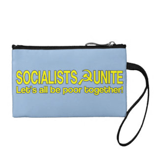 SOCIALISTS UNITE - Let s all be poor together Change Purses