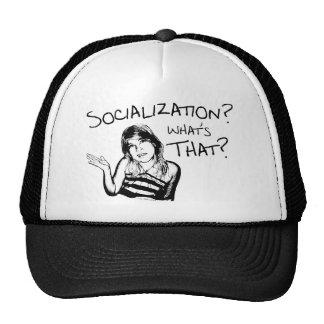 Socialization? What's That? Trucker Hats