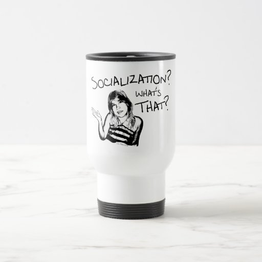 Socialization? What's That? Mugs