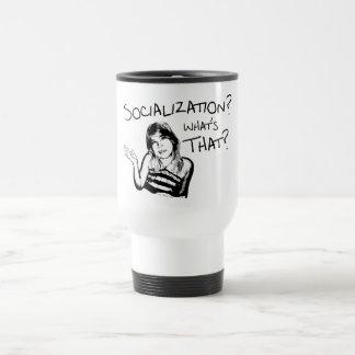 Socialization? What's That? Travel Mug