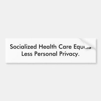 Socialized Health Care EqualsLess Personal Priv... Car Bumper Sticker