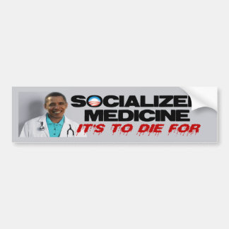 Socialized Medicine Bumper Stickers