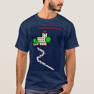 Socialized Medicine T-Shirt