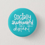 Socially Awkward Social Distancing Funny Button
