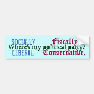 Socially Liberal. , Fiscally Conservative., Whe... Car Bumper Sticker