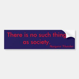 Sociedad (cita de Margaret Thatcher) Pegatina Para Auto