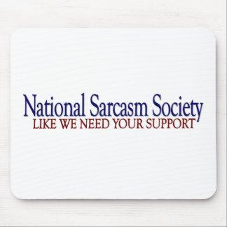 Sociedad nacional del sarcasmo alfombrilla de raton