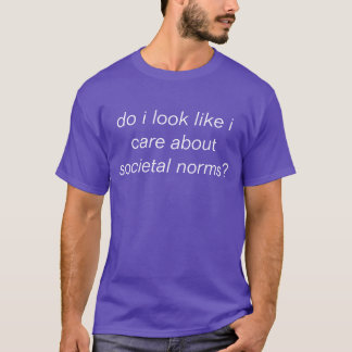societal norms tshirt