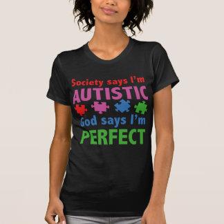 Society Says I m Austistic God Says I m Perfect Shirt
