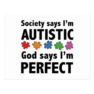 Society Says I'm Austistic. God Says I'm Perfect. Postcard
