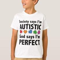 Society Says I'm Austistic. God Says I'm Perfect. T-Shirt