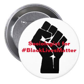 Sociologist for Black Lives Matter Pinback Button