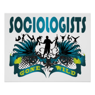 Sociologists Gone Wild Print