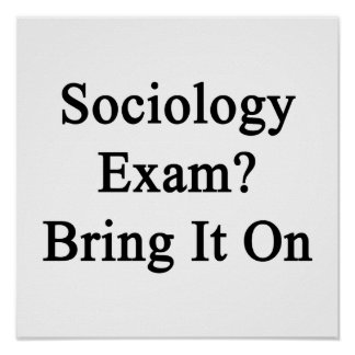 Sociology Exam Bring It On Posters