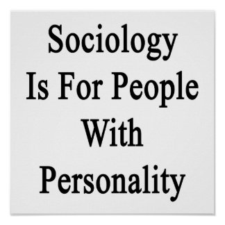Sociology Is For People With Personality Posters