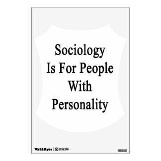 Sociology Is For People With Personality Wall Skin
