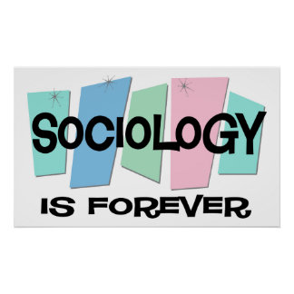 Sociology Is Forever Poster