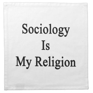 Sociology Is My Religion Cloth Napkins