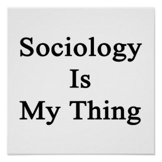 Sociology Is My Thing Print