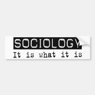 Sociology It Is Bumper Sticker