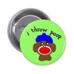 "Sock Monkey ""I THROW POOP"" Pins"