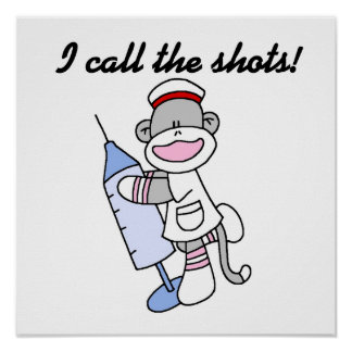 Sock Monkey Nurse I Call the Shots Gifts Poster