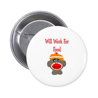 Sock monkey WILL WORK FOR FOOD Gifts Pinback Button