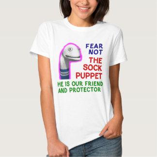 Sock Puppet Fear Not Shirt