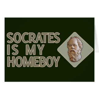 Socrates is my Homeboy Card