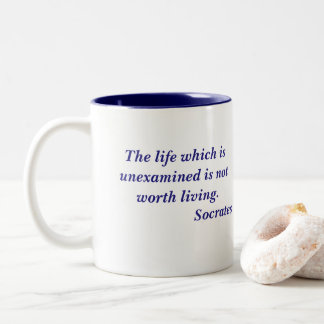 Socrates Life Which is Unexamined Quote Two-Tone Coffee Mug