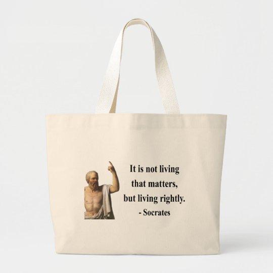 Socrates Quote 6b Large Tote Bag