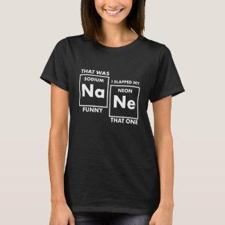 Sodium Funny I Slapped my Neon that One T-Shirt