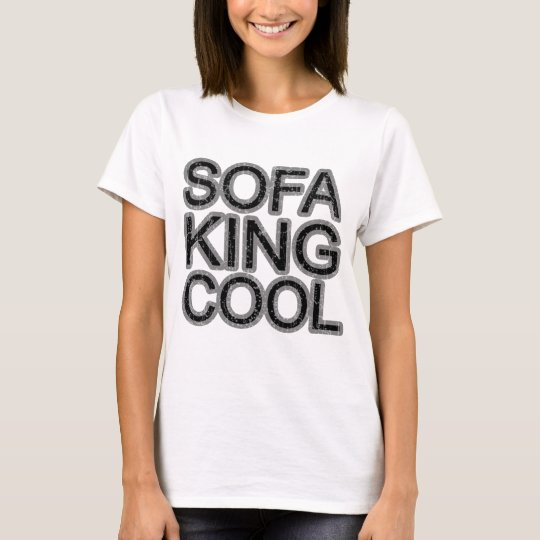 Sofa King Cool funny fun girls guys men T-Shirt