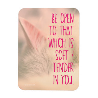 Soft and Tender Magnet