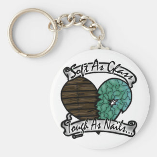 Soft As Glass, Tough As Nails...Keychain Basic Round Button Keychain