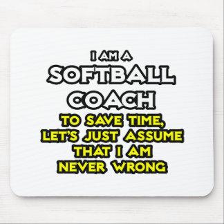 Softball Coach...Assume I Am Never Wrong Mouse Pad
