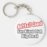 Softball Coach...Big Deal Keychains