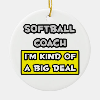 Softball Coach .. I'm Kind of a Big Deal Double-Sided Ceramic Round Christmas Ornament