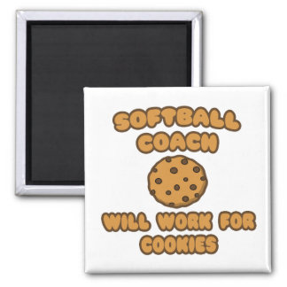 Softball Coach  .. Will Work for Cookies 2 Inch Square Magnet